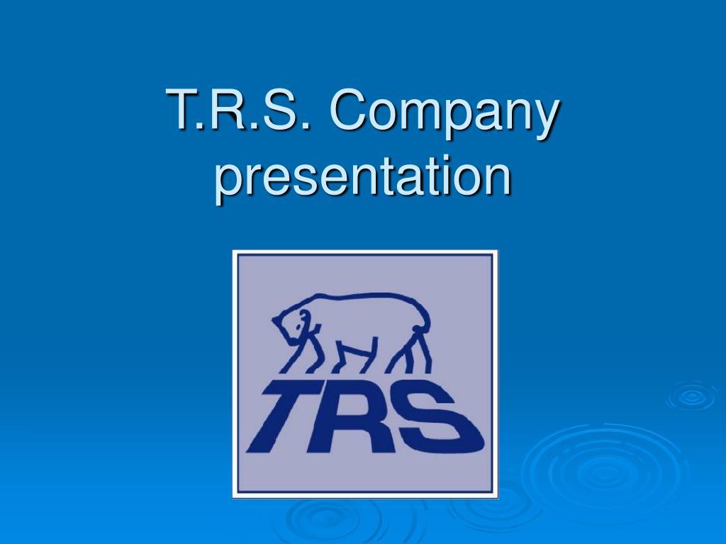 t r s company presentation l.