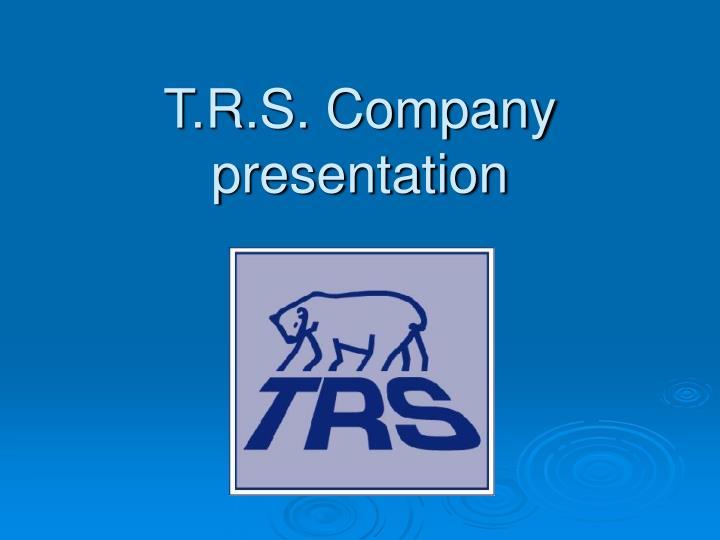 t r s company presentation n.
