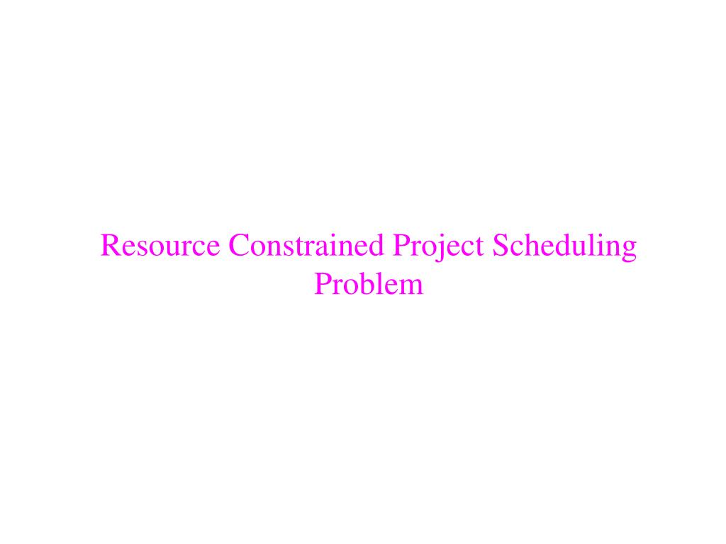 resource constrained project scheduling problem l.