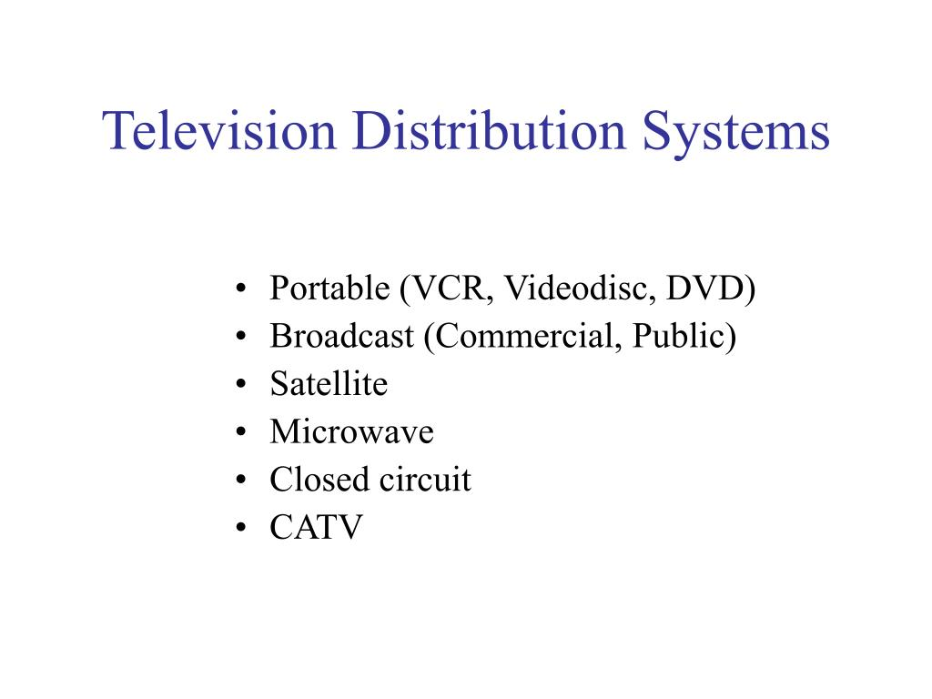 Television Distribution Systems