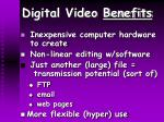 digital video benefits