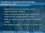 conditions requiring chest drainage mediastinal shift31