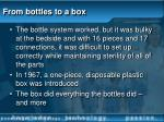 from bottles to a box