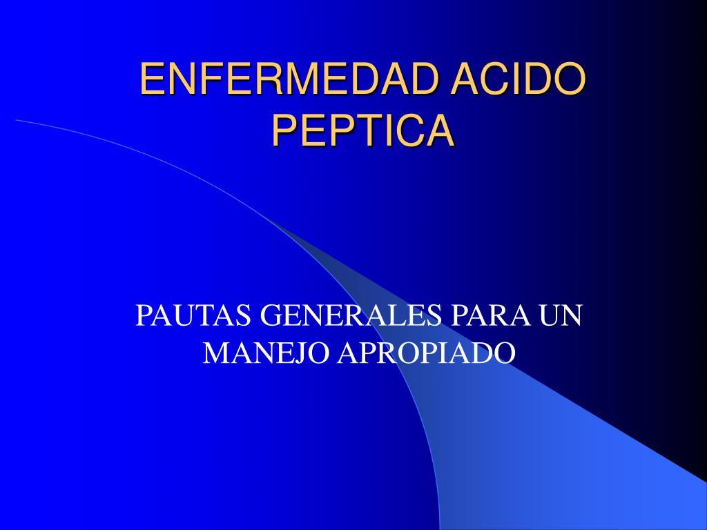 enfermedad acido peptica l.