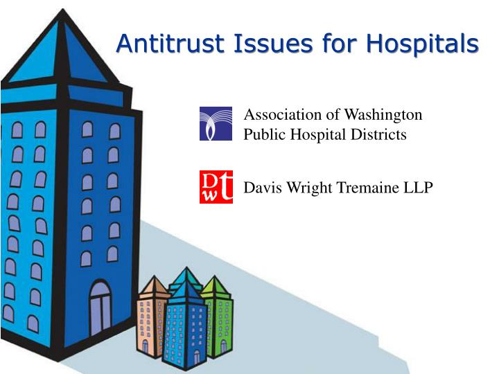 Antitrust issues for hospitals