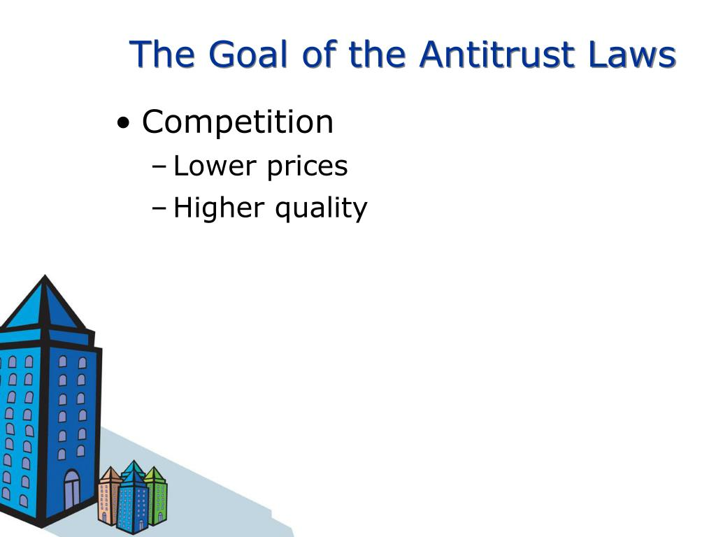 The Goal of the Antitrust Laws