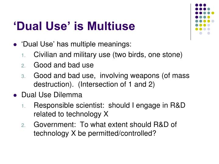 Dual use is multiuse
