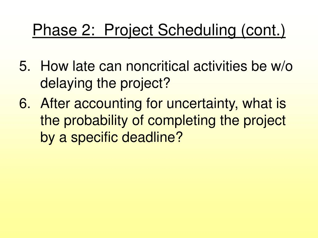 Phase 2:  Project Scheduling (cont.)