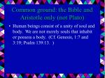 common ground the bible and aristotle only not plato