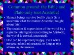 common ground the bible and plato only not aristotle