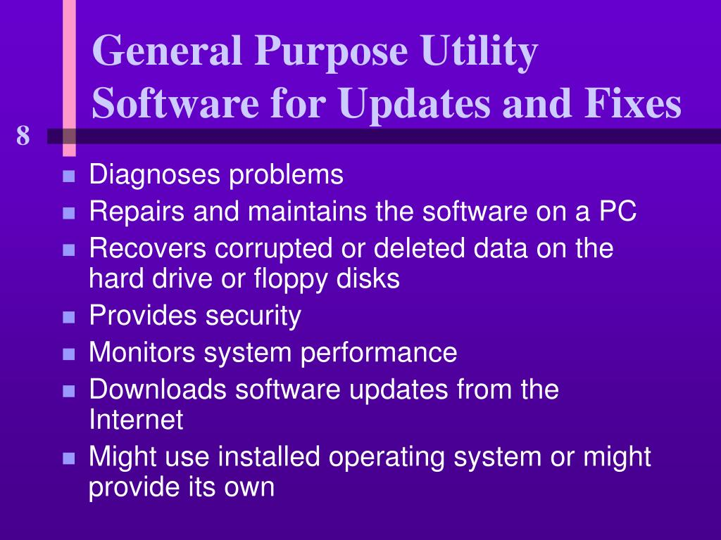 General Purpose Utility Software for Updates and Fixes