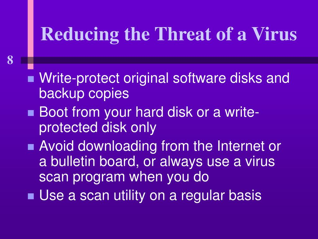 Reducing the Threat of a Virus
