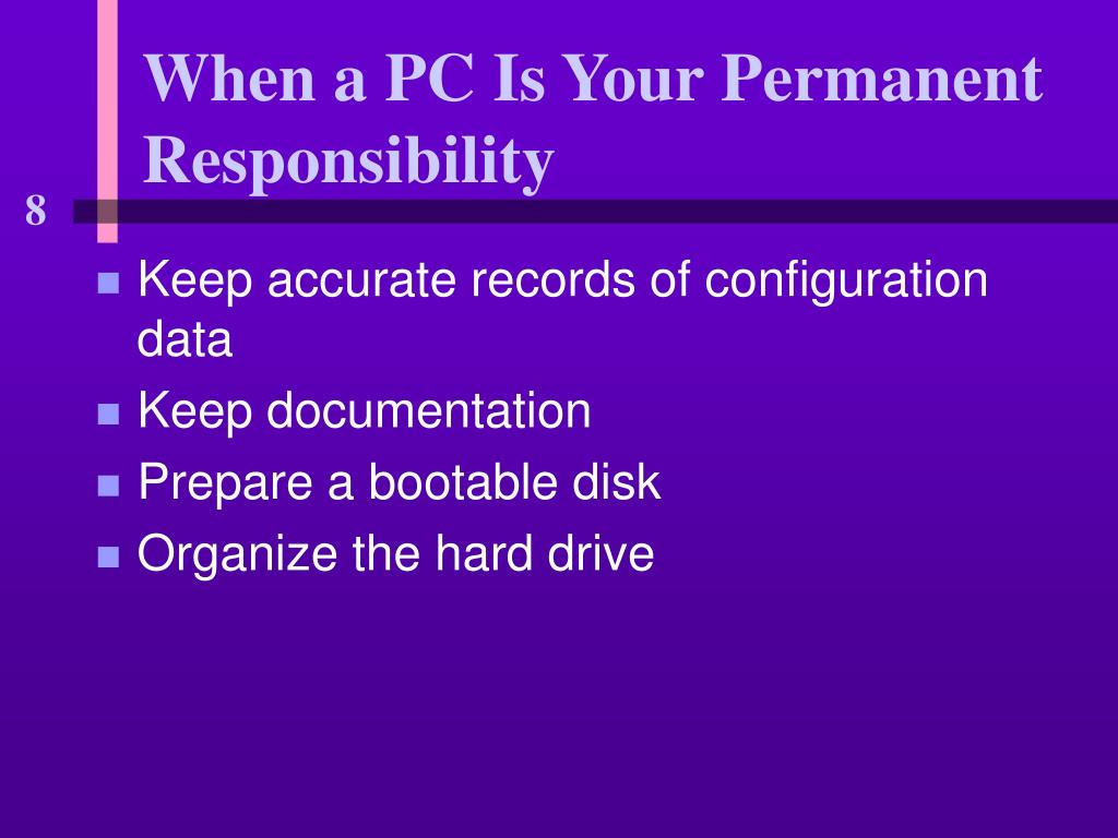When a PC Is Your Permanent Responsibility