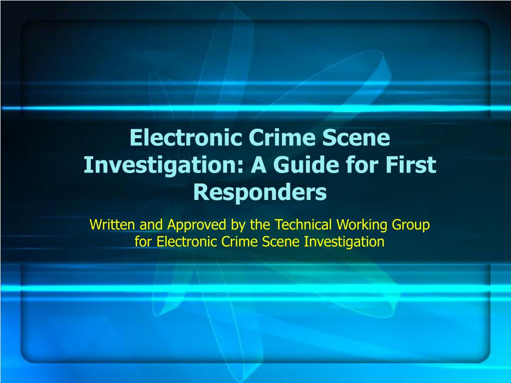 electronic crime scene investigation a guide for first responders l.