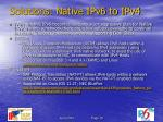 solutions native ipv6 to ipv4