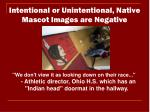 intentional or unintentional native mascot images are negative