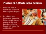 problem 5 it affects native religions