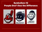 symbolism 2 people don t see the difference
