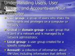 understanding users user groups and accounts on your computer