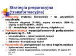 strategia preparacyjna transformacyjna