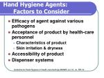 hand hygiene agents factors to consider