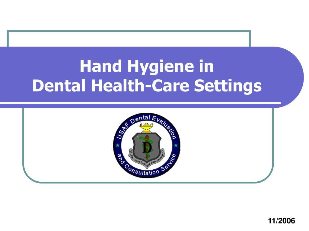 hand hygiene in dental health care settings l.