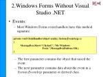2 windows forms without visual studio net4