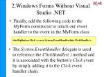 2 windows forms without visual studio net5