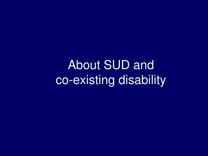 About sud and co existing disability