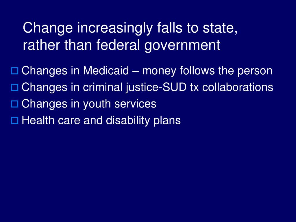 Change increasingly falls to state, rather than federal government