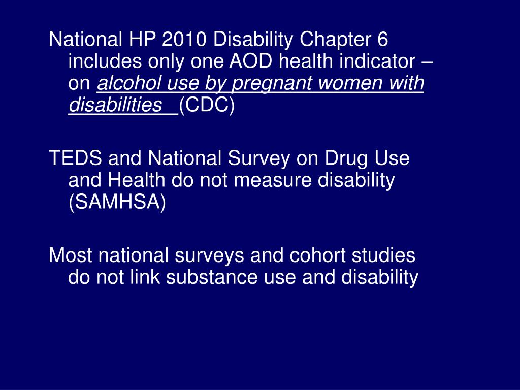 National HP 2010 Disability Chapter 6 includes only one AOD health indicator – on