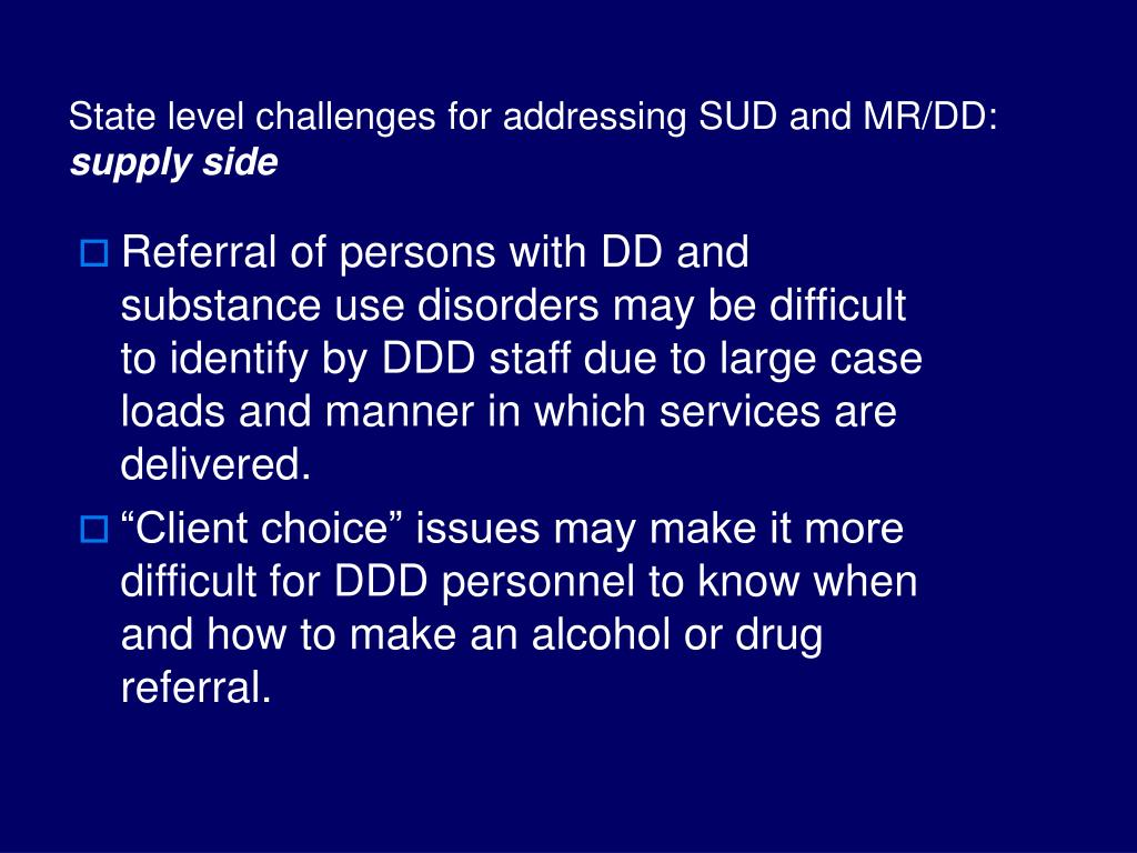 State level challenges for addressing SUD and MR/DD: