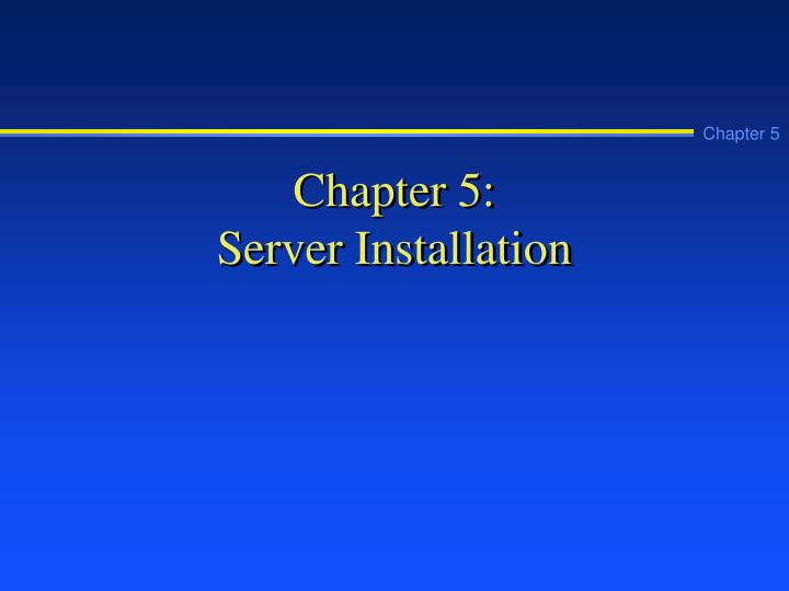 chapter 5 server installation n.