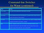 command line switches for winnt continued