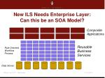 new ils needs enterprise layer can this be an soa model