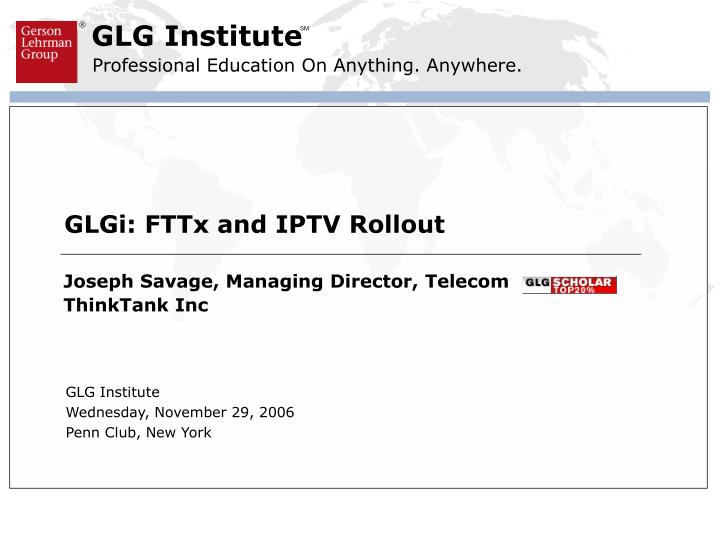 Glgi fttx and iptv rollout