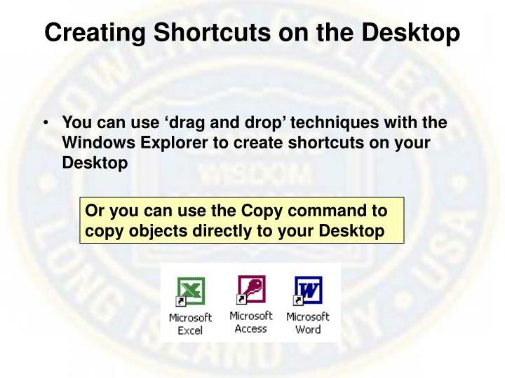 Creating Shortcuts on the Desktop