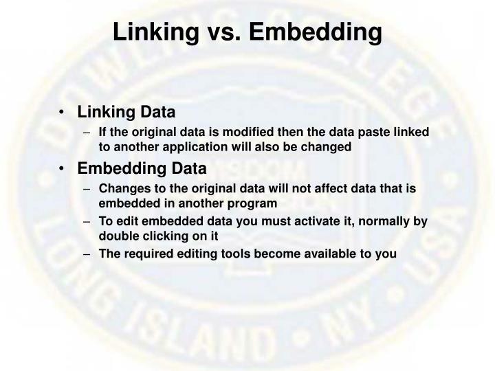 Linking vs. Embedding