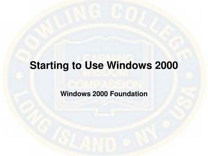 Starting to Use Windows 2000
