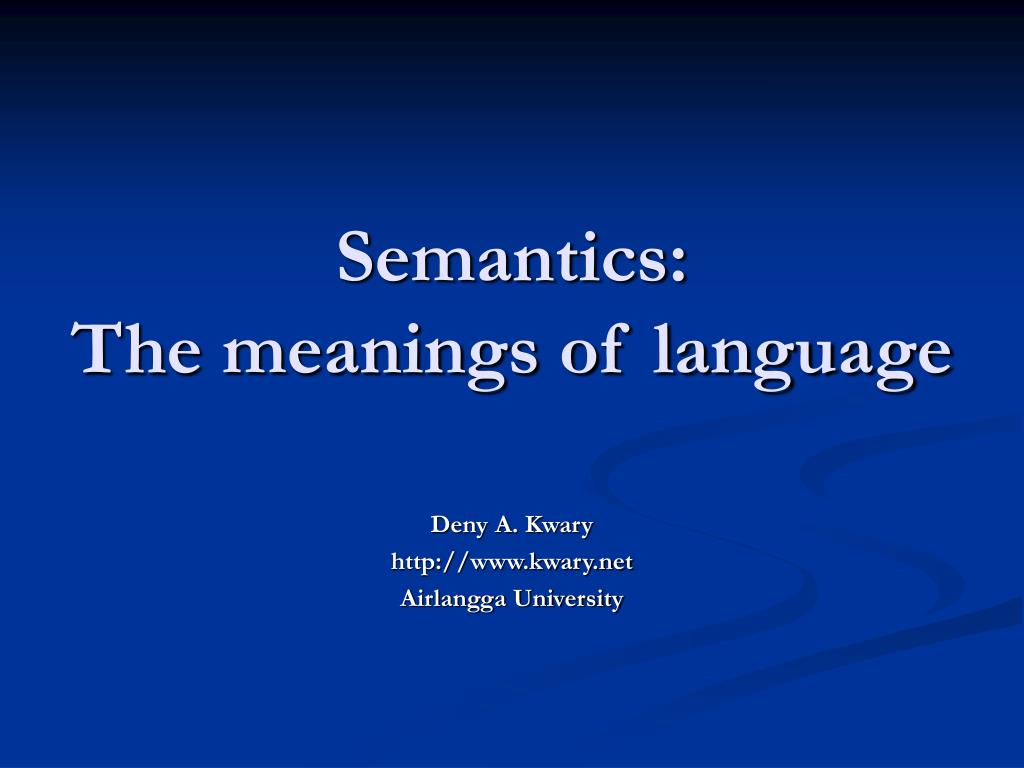 semantics the meanings of language l.