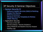 xp security ii seminar objectives4
