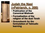 judah the nasi patriarch c 200
