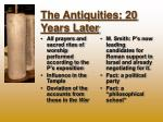 the antiquities 20 years later