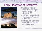 early protection of resources