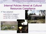 internal policies aimed at cultural resources compliance