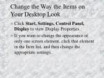 change the way the items on your desktop look