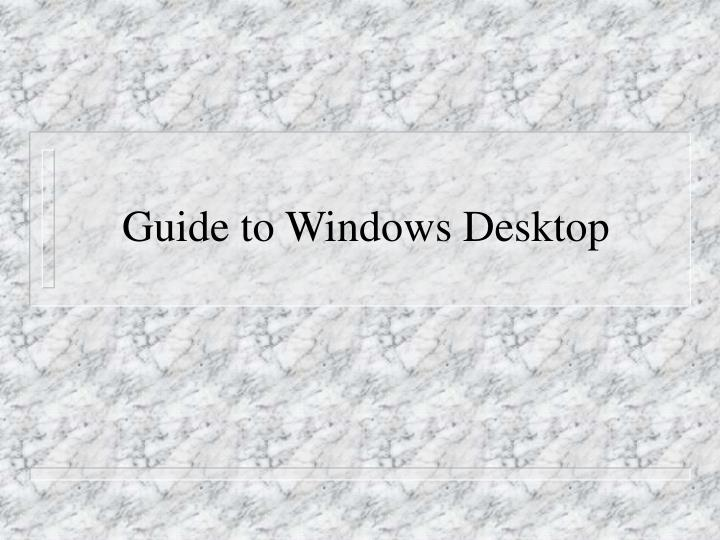 guide to windows desktop n.