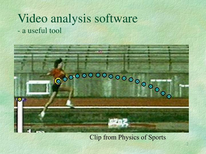 Video analysis software a useful tool
