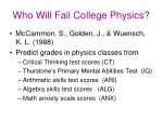 who will fail college physics
