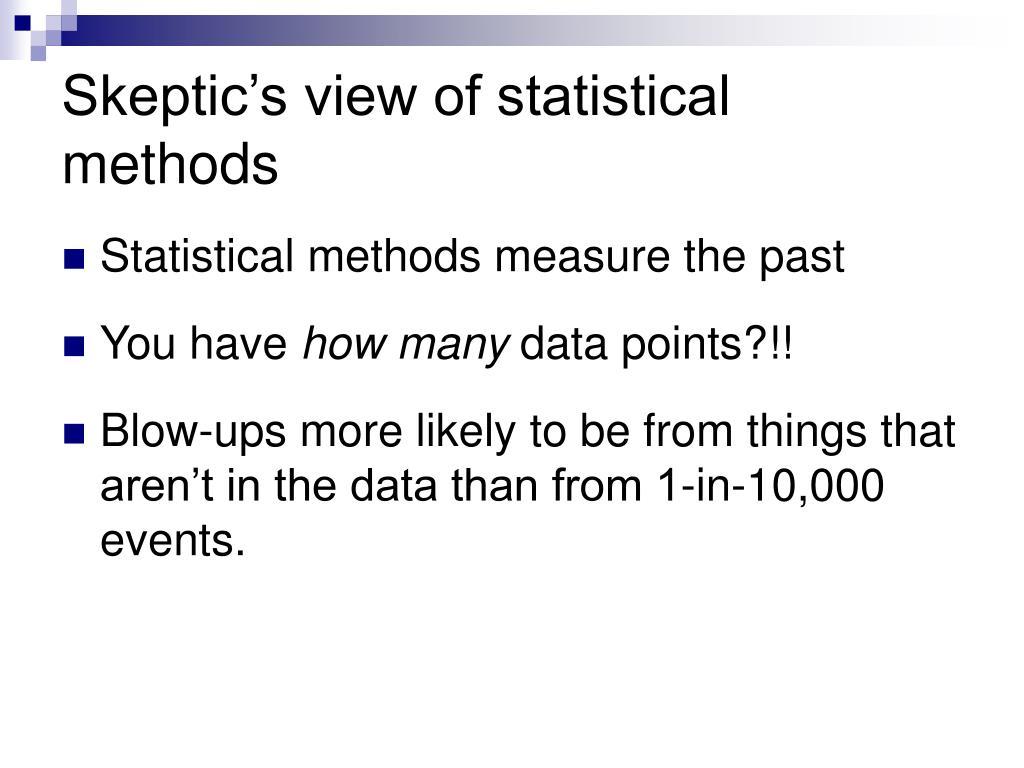 Skeptic's view of statistical methods